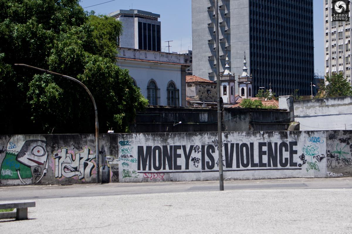 MONEY IS VIOLENCE graffiti in Centro Rio de Janeiro